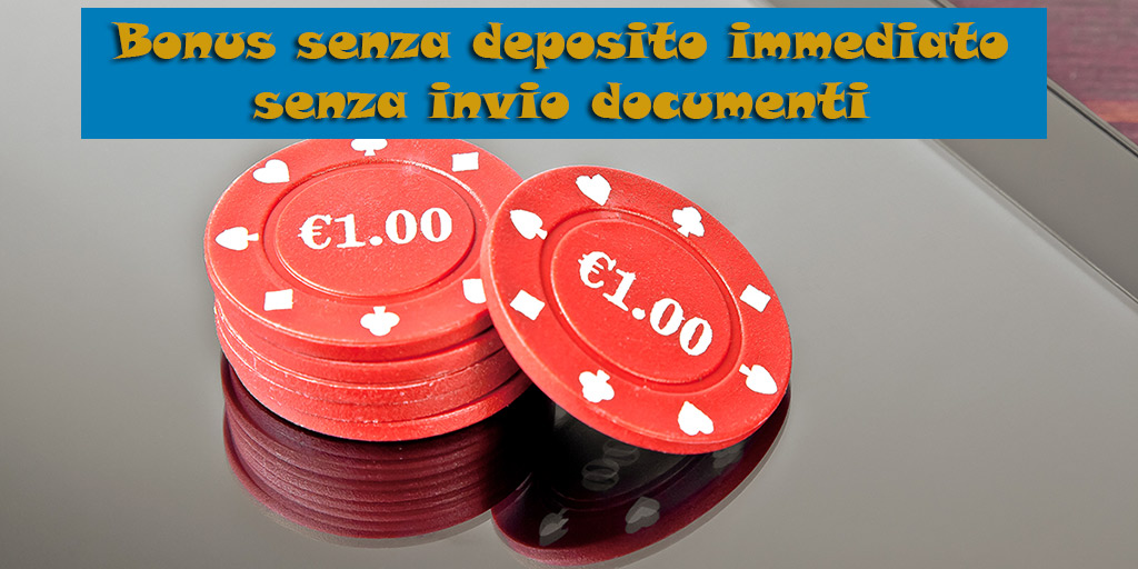 bonus senza deposito immediato senza invio documenti