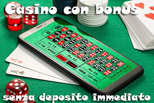casino bonus senza deposito immediato